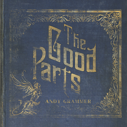 "ANDY GRAMMER ""The Good Parts"""