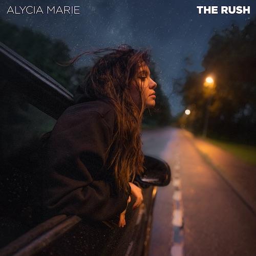 "ALYCIA MARIE ""The Rush"" (Single) VÖ: 08.10.21"